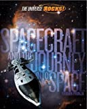 Prinja, Raman: Spacecraft and the Journey into Space (The Universe Rocks)