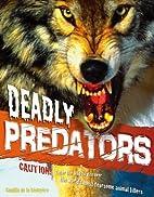 Deadly Predators (Animal Attack) by Camilla…