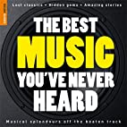The Best Music You've Never Heard 1…