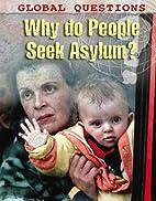 Why Do People Seek Asylum? (Global…