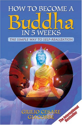 how-to-become-a-buddha-in-5-weeks-the-simple-way-to-self-realisation