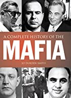A Complete History of the Mafia by Jo Durden&hellip;