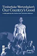 Our Country's Good - Page to Stage: A…