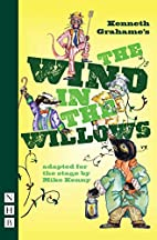 The Wind in the Willows by Mike Kenny