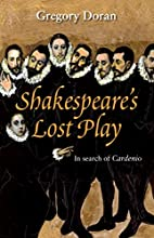 Shakespeare's Lost Play: In Search of…