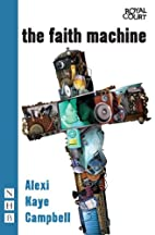 The Faith Machine by Alexi Kaye Campbell