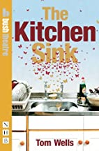 The Kitchen Sink by Tom Wells