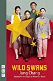 Chang, Jung: Wild Swans: (stage version)