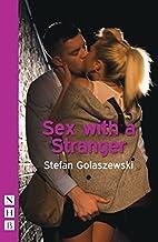 Sex with a Stranger by Stefan Golaszewski