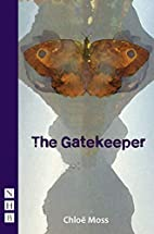 The Gatekeeper by Chloe Moss