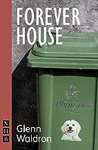 Forever House by Glenn Waldron