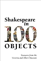 Shakespeare in 100 Objects: Treasures from…