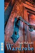 The Wardrobe by Sam Holcroft