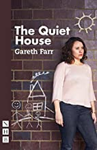 The Quiet House by Gareth Farr
