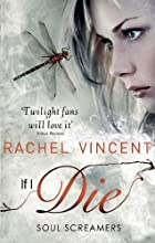 If I Die (Soul Screamers Book 5) by Rachel…