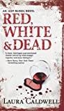 Caldwell, Laura: Red, White & Dead