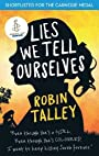 Lies We Tell Ourselves: Winner of the 2016 Inaugural Amnesty Honour - Robin Talley