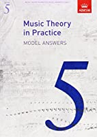 Music Theory in Practice Model Answers,…