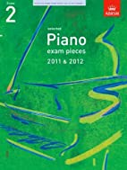 Selected Piano Exam Pieces 2011-2012 Gr2…