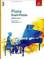 Piano Exam Pieces 2013 & 2014, Abrsm Grade 3…