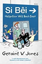 Si Bei - Helyntion Wil Bach Saer by Geraint…