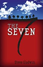 The Seven by Steve Gladwin