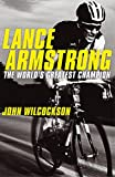 John Wilcockson: Lance Armstrong: the World's Greatest Champion