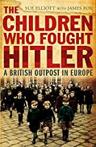 The children who fought Hitler (A British…