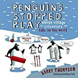 Harry Thompson: Penguins Stopped Play