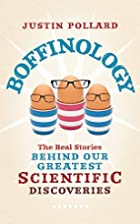 Boffinology: The Real Stories Behind Our…