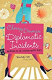 Denman, Cherry: Diplomatic Incidents: The Memoirs of an (Un)diplomatic Wife