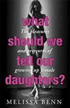 What Should We Tell Our Daughters?: The…