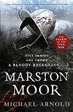 Marston Moor: Book 6 of The Civil War…