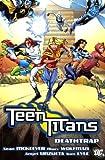 Wolfman, Marv: Teen Titans: Deathtrap