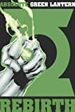 Johns, Geoff: Absolute Green Lantern: Rebirth