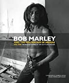 Bob Marley and the Golden Age of Reggae by…