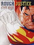 Ross, Alex: Rough Justice: The DC Comics Sketches of Alex Ross