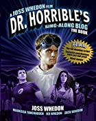 Dr Horrible's Sing-Along Blog The Book by&hellip;