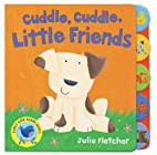 Cuddle, Cuddle Little Friends (Early Bird…