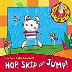 Hop, Skip and Jump!. Lia Foa and Katie…