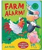 Farm Alarm! by Jack Tickle