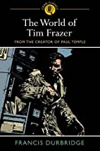 The World of Tim Frazer by Francis Durbridge