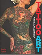 Tattoo Art: A Photographic Sourcebook by…