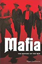 Mafia: The History of the Mob by Nigel…