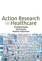 Action Research in Healthcare by Elizabeth…