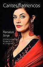 Cantes flamencos : the deep songs of spain…