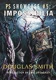 Smith, Douglas: Impossibilia (PS Showcase)