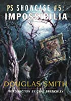 Impossibilia by Douglas Smith