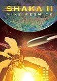 Mike Resnick: Shaka II [hc]