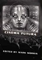 Cinema Futura by Mark Morris